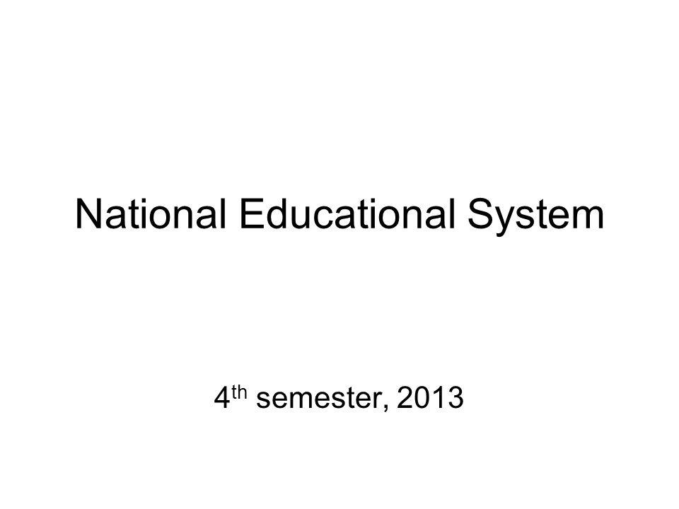 National Educational System 4 th semester, 2013