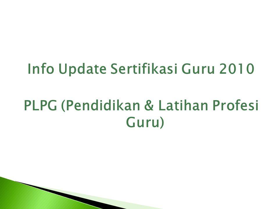 Info Update Sertifikasi Guru 2010 PLPG (Pendidikan & Latihan Profesi Guru)