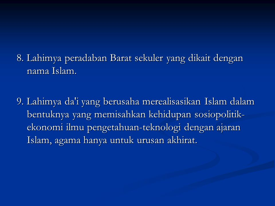 8.Lahimya peradaban Barat sekuler yang dikait dengan nama Islam.