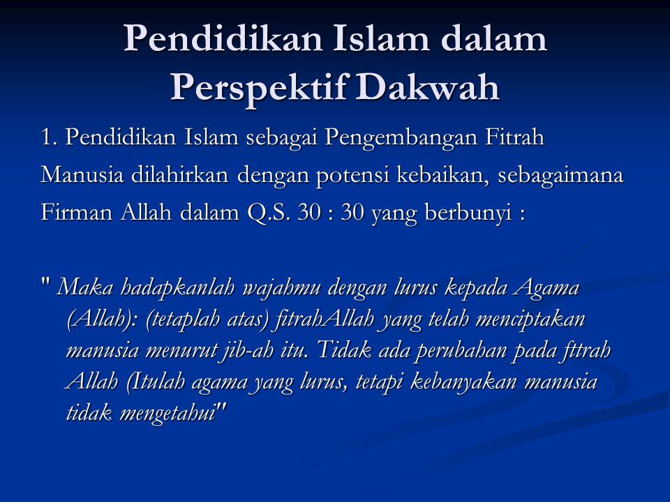 Pendidikan Islam dalam Perspektif Dakwah 1.
