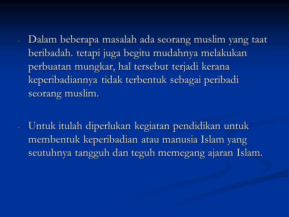- Dalam beberapa masalah ada seorang muslim yang taat beribadah.