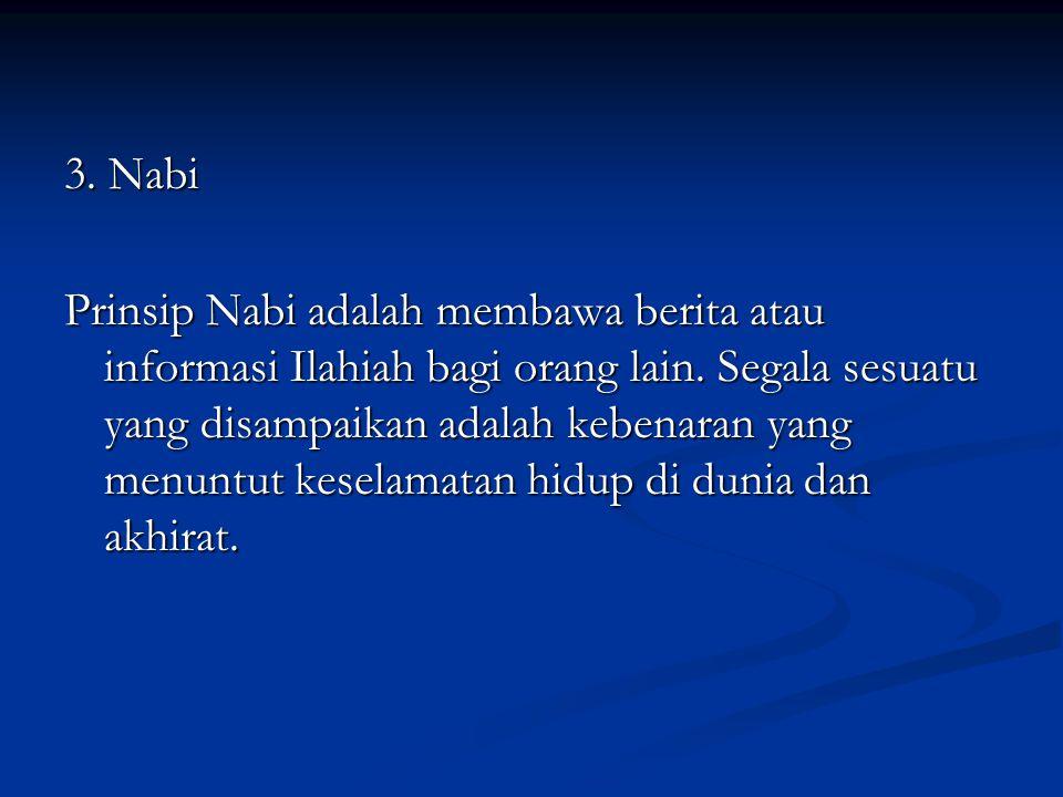 3.Nabi Prinsip Nabi adalah membawa berita atau informasi Ilahiah bagi orang lain.