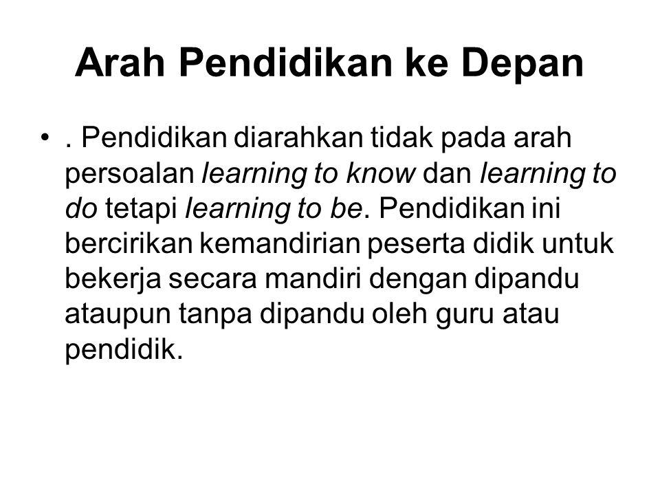 Arah Pendidikan ke Depan.