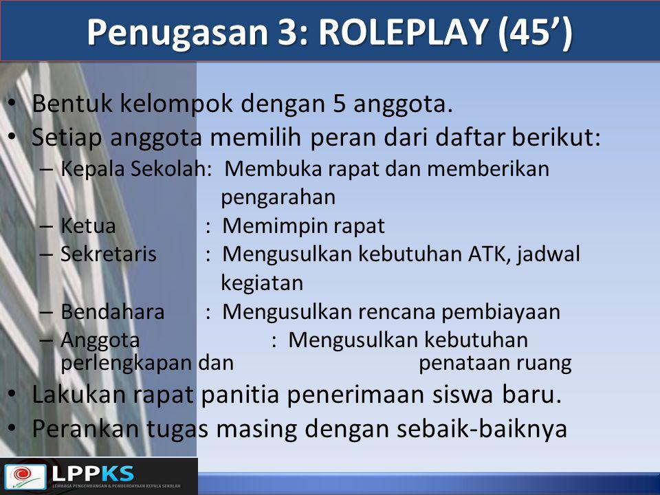 Penugasan 3: ROLEPLAY (45') Bentuk kelompok dengan 5 anggota.