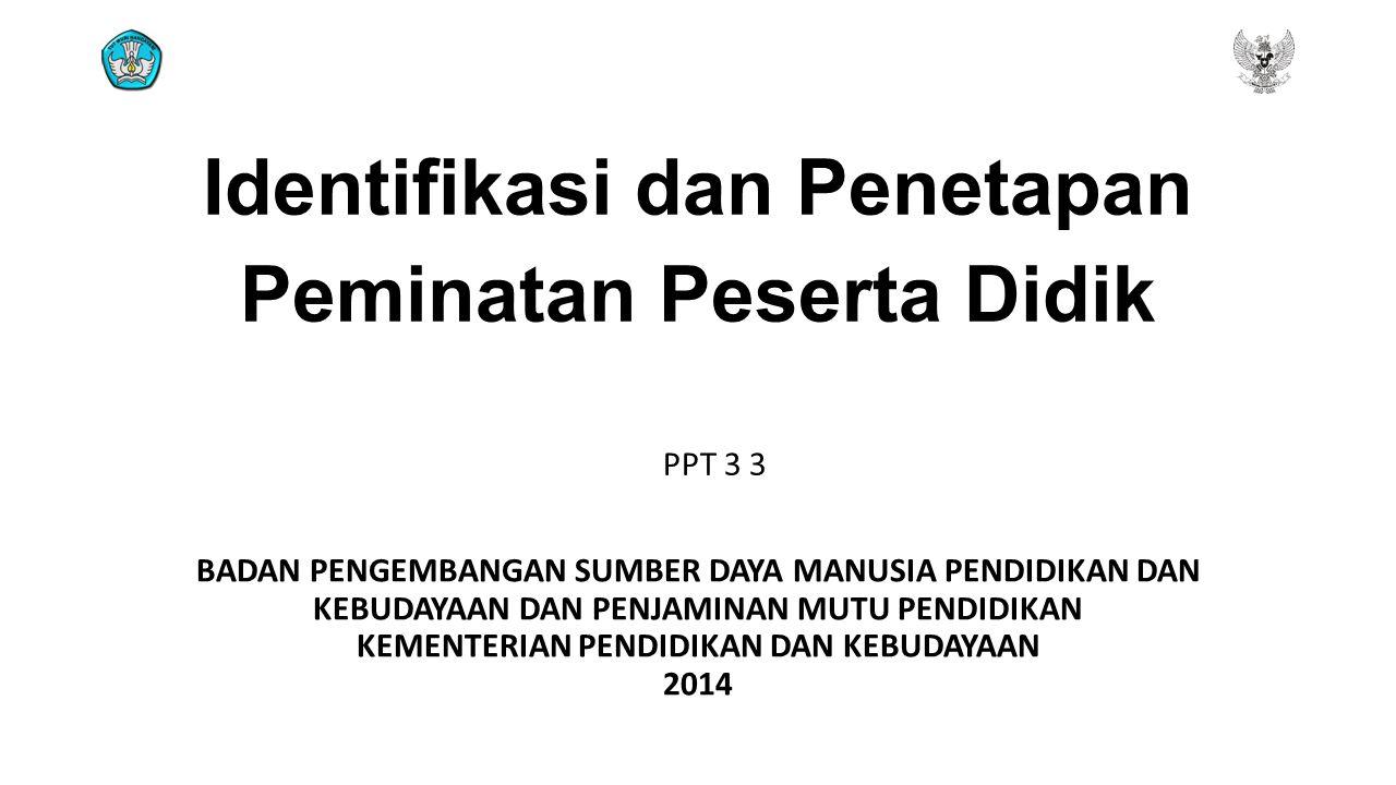 Penetapan Peminatan bersamaan PPDB 1.Calon peserta didik bersama orang tua diberi informasi tentang peminatan peserta didik.