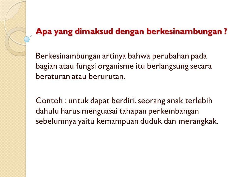 8.Perubahan perilaku secara keseluruhan.