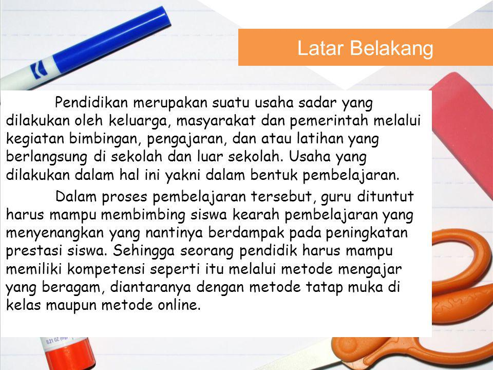 Latar Belakang Pendidikan merupakan suatu usaha sadar yang dilakukan oleh keluarga, masyarakat dan pemerintah melalui kegiatan bimbingan, pengajaran, dan atau latihan yang berlangsung di sekolah dan luar sekolah.