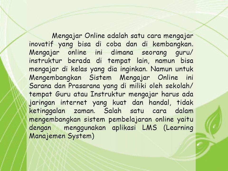 Mengajar Online adalah satu cara mengajar inovatif yang bisa di coba dan di kembangkan. Mengajar online ini dimana seorang guru/ instruktur berada di