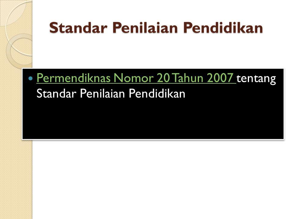 Standar Penilaian Pendidikan Permendiknas Nomor 20 Tahun 2007 tentang Standar Penilaian Pendidikan Permendiknas Nomor 20 Tahun 2007 Permendiknas Nomor 20 Tahun 2007 tentang Standar Penilaian Pendidikan Permendiknas Nomor 20 Tahun 2007