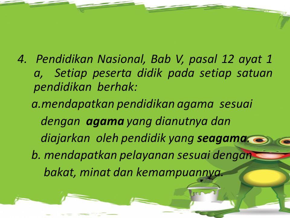 """Dasar Hukum (Lanjutan) 2. UU No. 20 tahun 2003 Tentang Sistem Pendidikan Nasional pasal 3 bahwa : """"Pendidikan nasional bertujuan untuk berkembangnya p"""