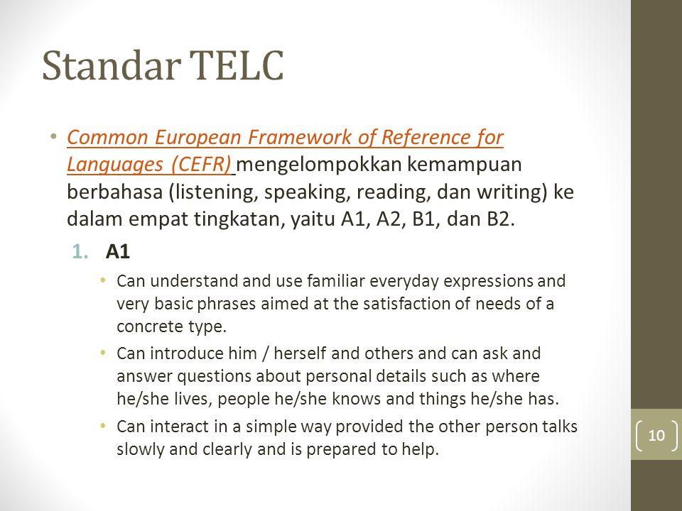 Standar TELC Common European Framework of Reference for Languages (CEFR) mengelompokkan kemampuan berbahasa (listening, speaking, reading, dan writing