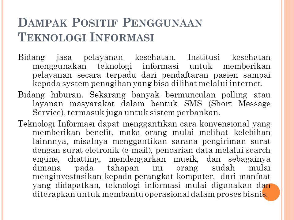 D AMPAK P OSITIF P ENGGUNAAN T EKNOLOGI I NFORMASI Bidang jasa pelayanan kesehatan.
