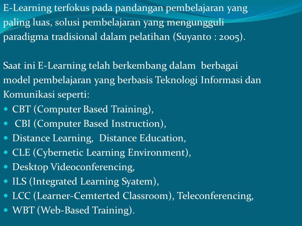 Rosenberg mengkategorikan tiga kriteria dasar yang ada dalam E-Learning, yaitu: 1.