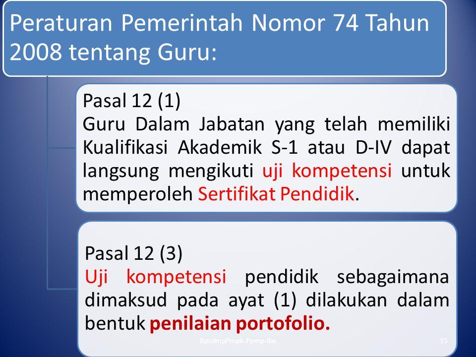 Peraturan Pemerintah Nomor 74 Tahun 2008 tentang Guru: Pasal 12 (1) Guru Dalam Jabatan yang telah memiliki Kualifikasi Akademik S-1 atau D-IV dapat la