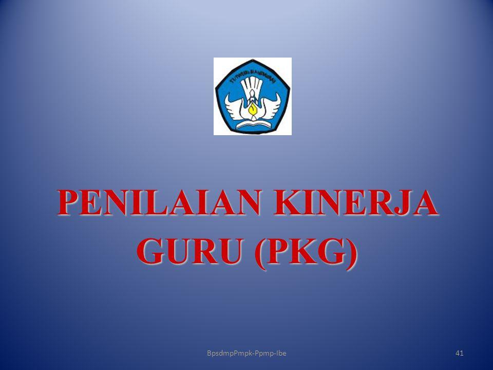 PENILAIAN KINERJA GURU (PKG) BpsdmpPmpk-Ppmp-Ibe41