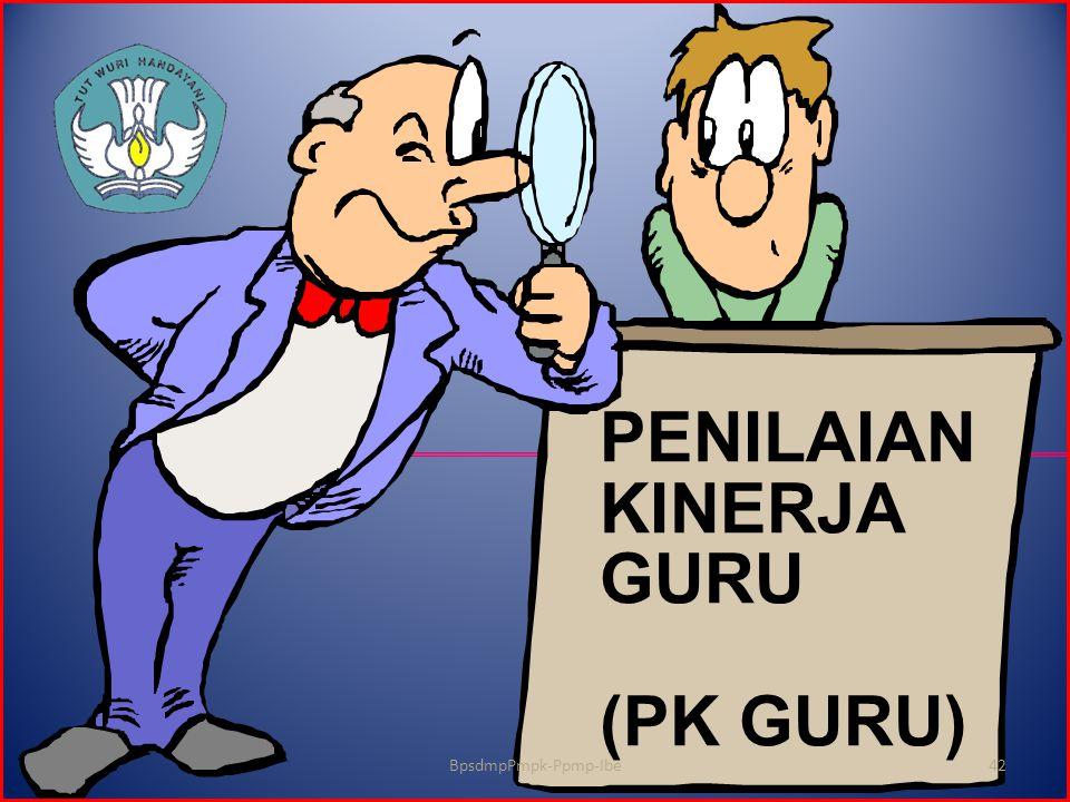 PENILAIAN KINERJA GURU (PK GURU) BpsdmpPmpk-Ppmp-Ibe42