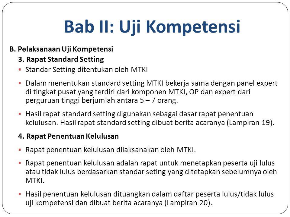 Bab II: Uji Kompetensi B.Pelaksanaan Uji Kompetensi 3.