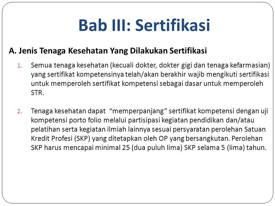 Bab III: Sertifikasi A.Jenis Tenaga Kesehatan Yang Dilakukan Sertifikasi 1.