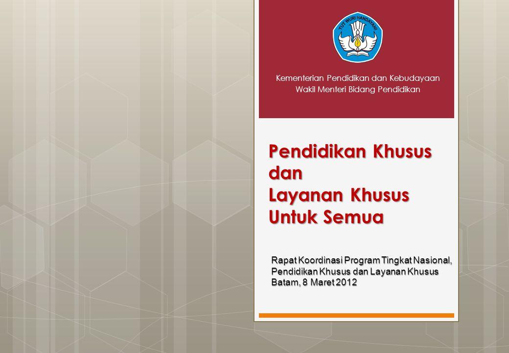 Pendidikan Khusus dan Layanan Khusus Untuk Semua Kementerian Pendidikan dan Kebudayaan Wakil Menteri Bidang Pendidikan Rapat Koordinasi Program Tingka