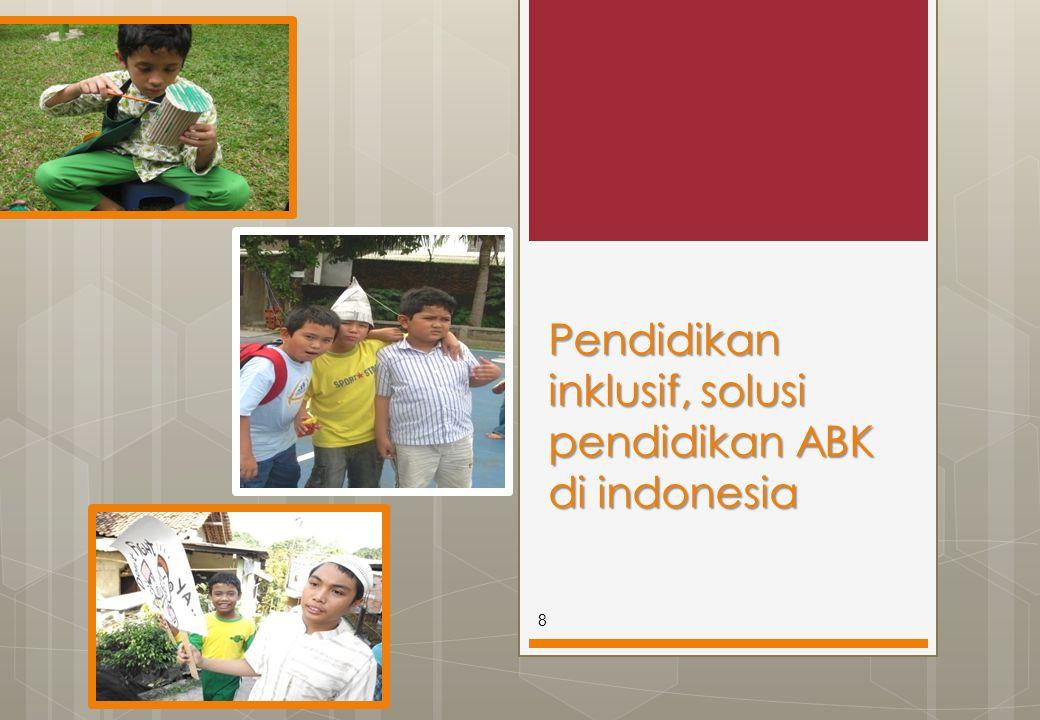 Pendidikan inklusif, solusi pendidikan ABK di indonesia 8
