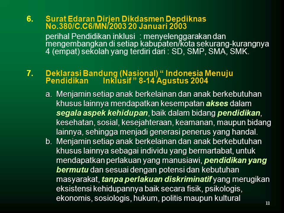 6.Surat Edaran Dirjen Dikdasmen Depdiknas No.380/C.C6/MN/2003 20 Januari 2003 perihal Pendidikan inklusi : menyelenggarakan dan mengembangkan di setia