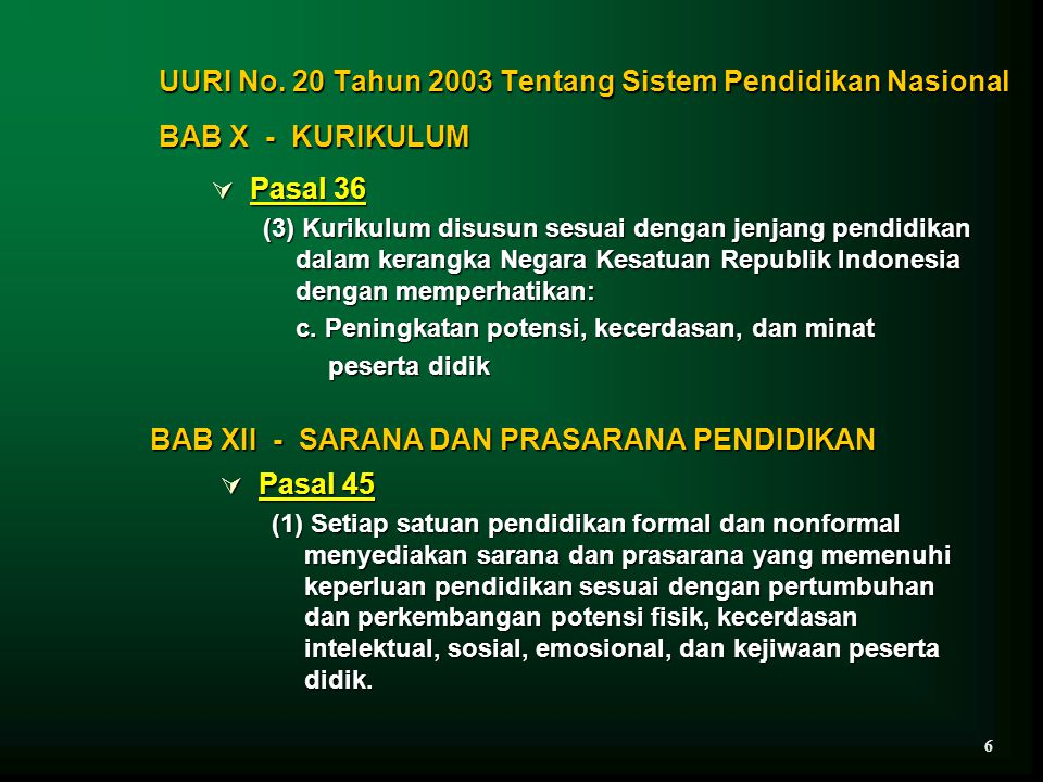 UURI No. 20 Tahun 2003 Tentang Sistem Pendidikan Nasional BAB X - KURIKULUM  Pasal 36 (3) Kurikulum disusun sesuai dengan jenjang pendidikan dalam ke