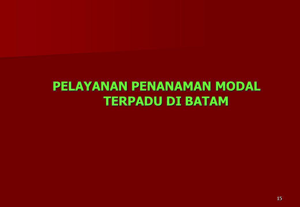 15 PELAYANAN PENANAMAN MODAL TERPADU DI BATAM