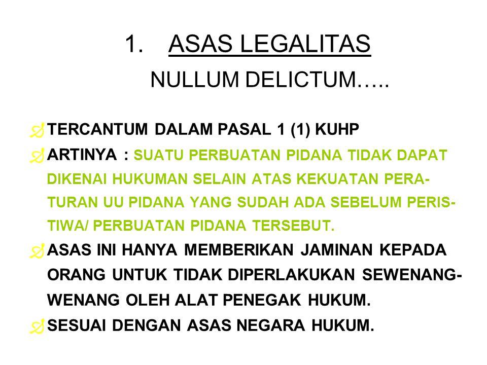 1.ASAS LEGALITAS NULLUM DELICTUM…..