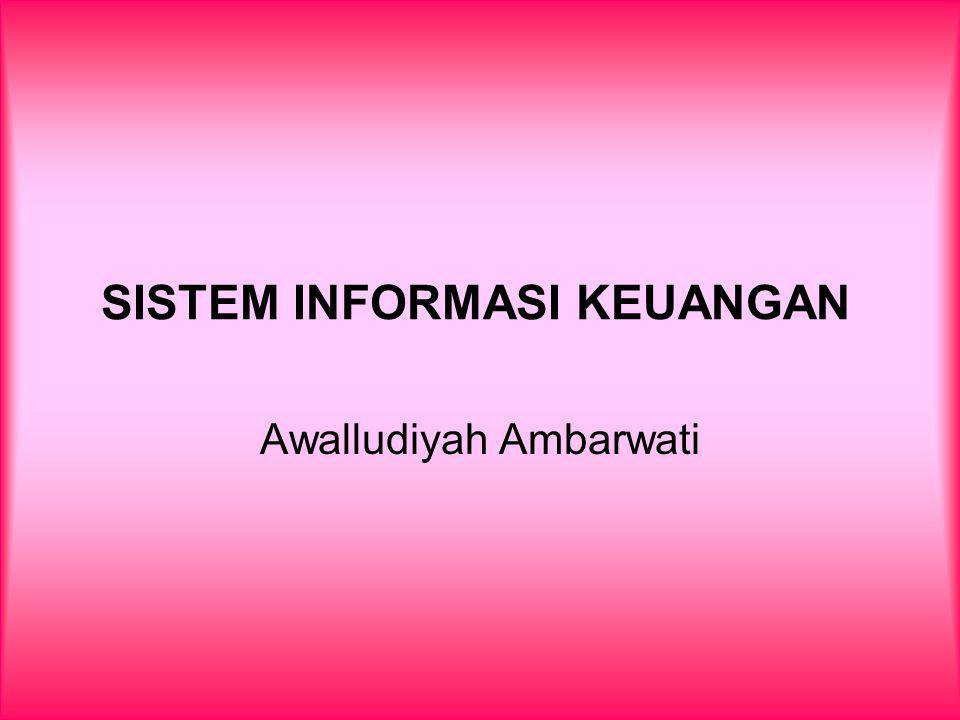 SISTEM INFORMASI KEUANGAN Awalludiyah Ambarwati