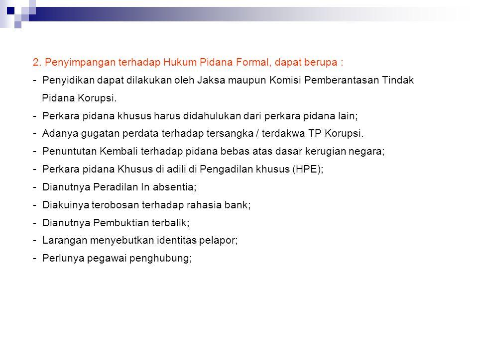 1.Kerugian Keuangan Negara ;  Pasal 2  Pasal 3 2.