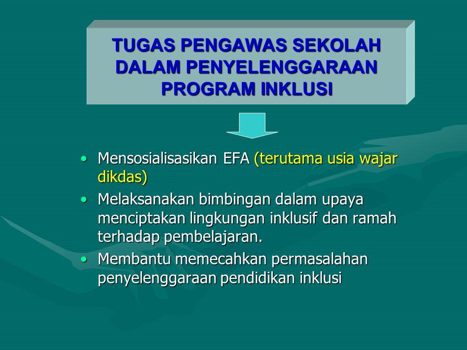 Mensosialisasikan EFA (terutama usia wajar dikdas)Mensosialisasikan EFA (terutama usia wajar dikdas) Melaksanakan bimbingan dalam upaya menciptakan li