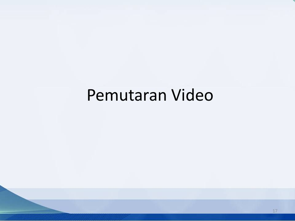 Pemutaran Video 17