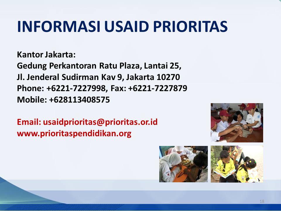 INFORMASI USAID PRIORITAS Kantor Jakarta: Gedung Perkantoran Ratu Plaza, Lantai 25, Jl. Jenderal Sudirman Kav 9, Jakarta 10270 Phone: +6221-7227998, F