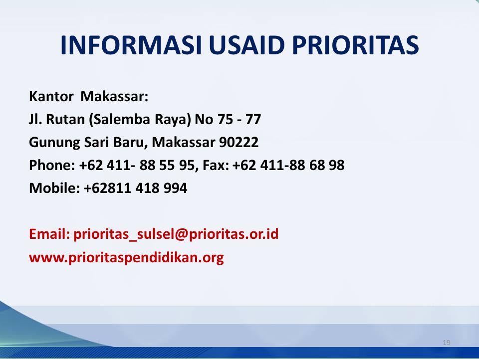INFORMASI USAID PRIORITAS 19 Kantor Makassar: Jl. Rutan (Salemba Raya) No 75 - 77 Gunung Sari Baru, Makassar 90222 Phone: +62 411- 88 55 95, Fax: +62