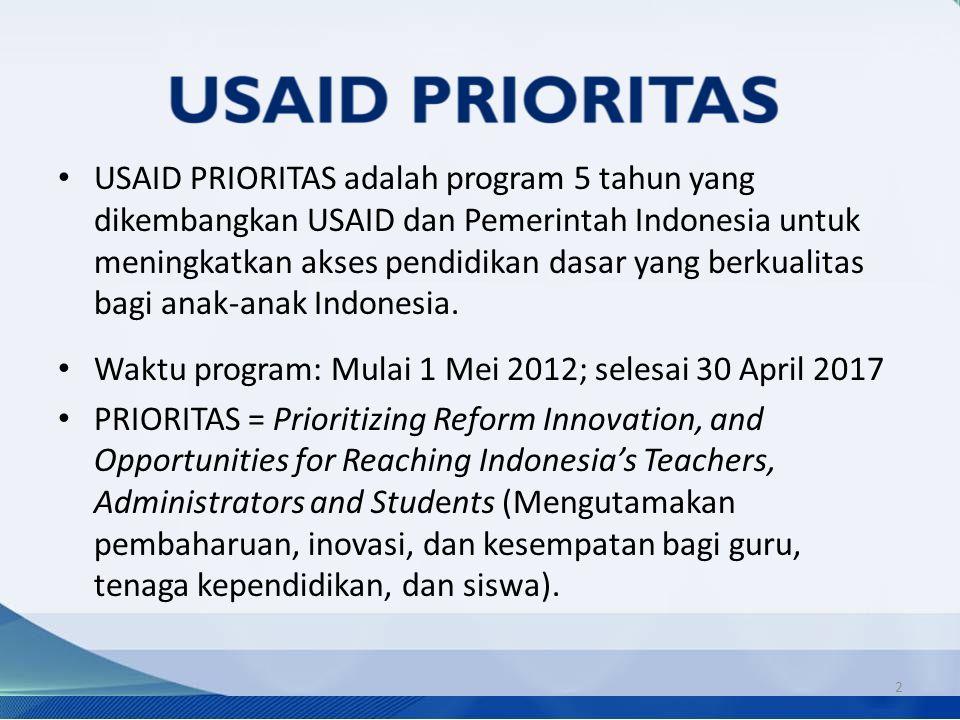 USAID PRIORITAS adalah program 5 tahun yang dikembangkan USAID dan Pemerintah Indonesia untuk meningkatkan akses pendidikan dasar yang berkualitas bag