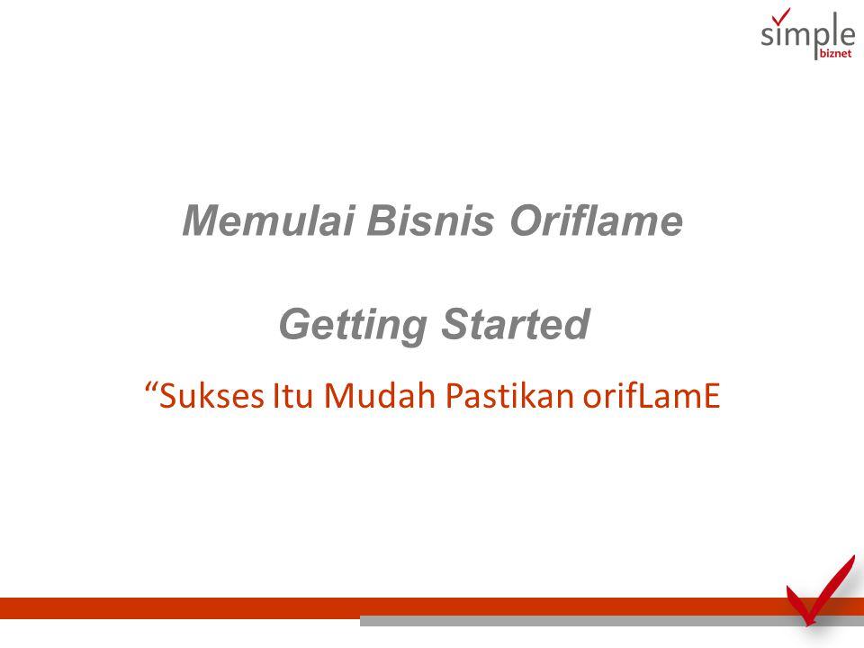 """Memulai Bisnis Oriflame Getting Started """"Sukses Itu Mudah Pastikan orifLamE"""