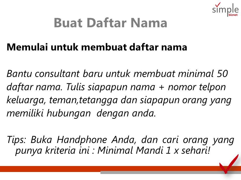 Buat Daftar Nama Memulai untuk membuat daftar nama Bantu consultant baru untuk membuat minimal 50 daftar nama.