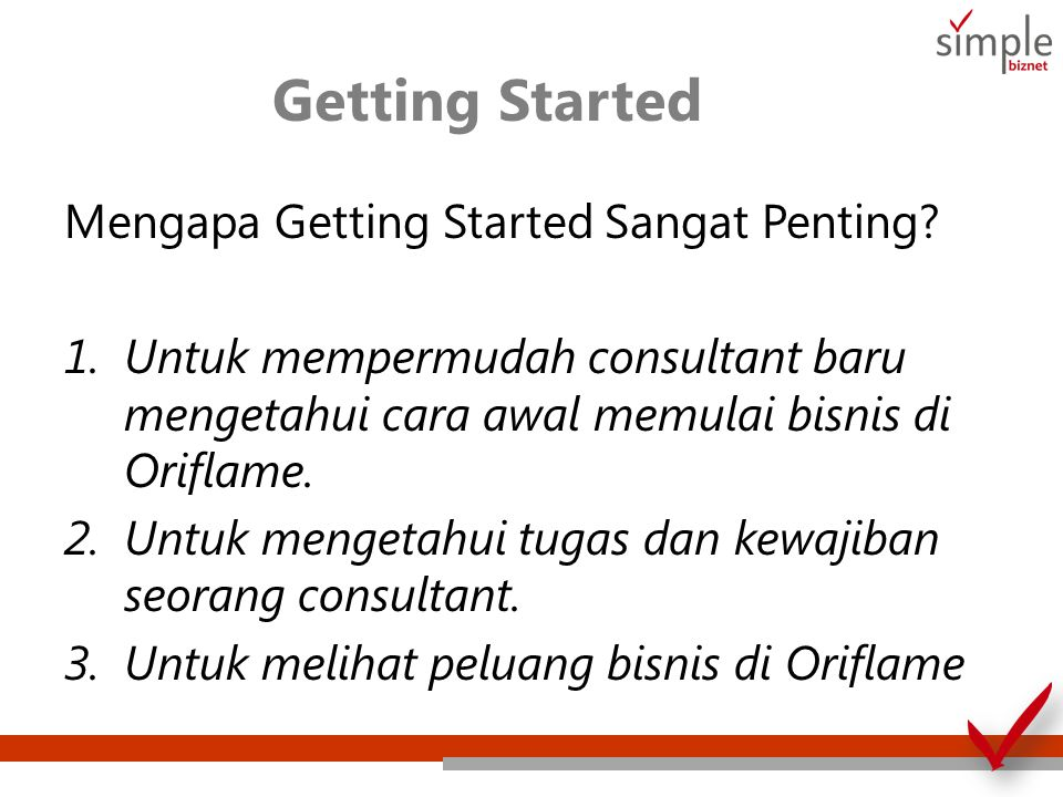 Getting Started Mengapa Getting Started Sangat Penting.