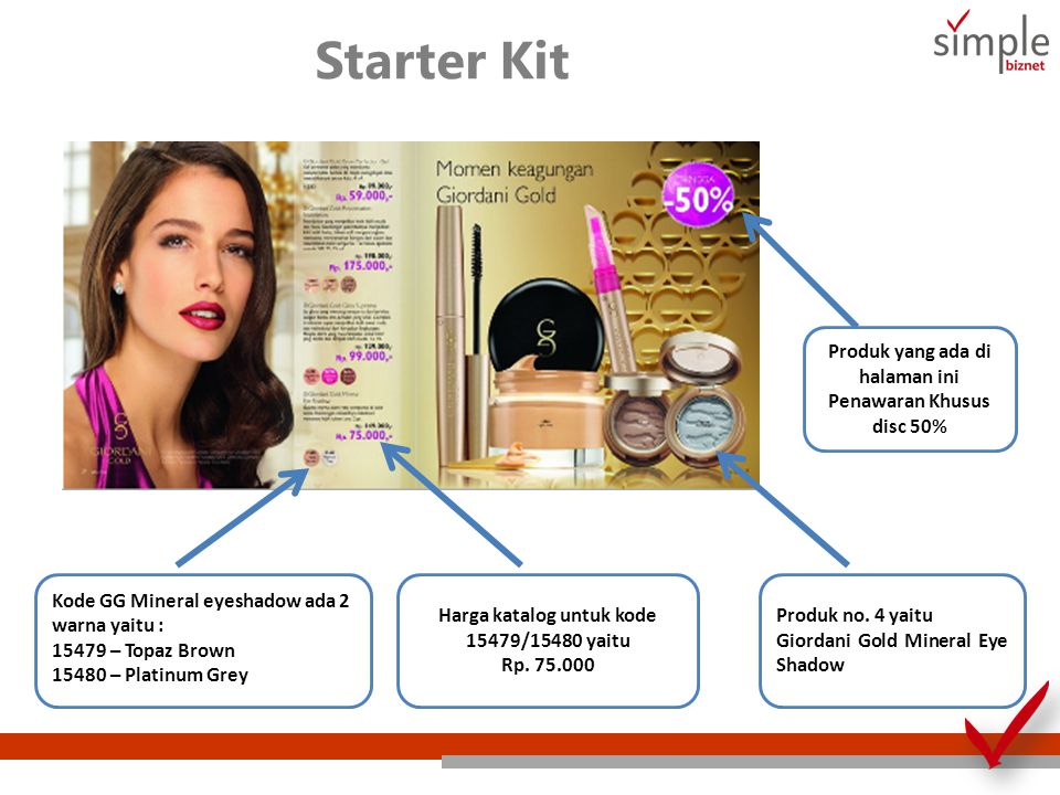 Starter Kit Produk yang ada di halaman ini Penawaran Khusus disc 50% Kode GG Mineral eyeshadow ada 2 warna yaitu : 15479 – Topaz Brown 15480 – Platinu