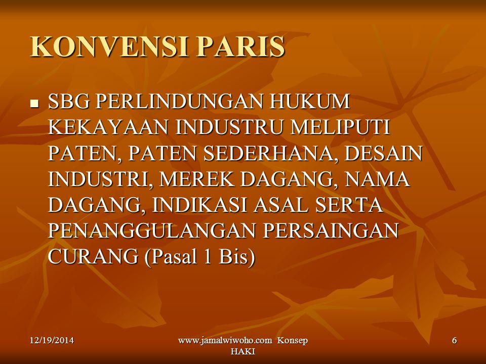 www.jamalwiwoho.com Konsep HAKI 6 KONVENSI PARIS SBG PERLINDUNGAN HUKUM KEKAYAAN INDUSTRU MELIPUTI PATEN, PATEN SEDERHANA, DESAIN INDUSTRI, MEREK DAGA