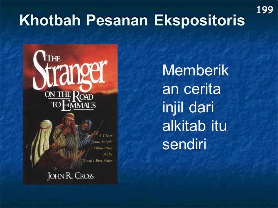 Khotbah Pesanan Ekspositoris 199 Memberik an cerita injil dari alkitab itu sendiri
