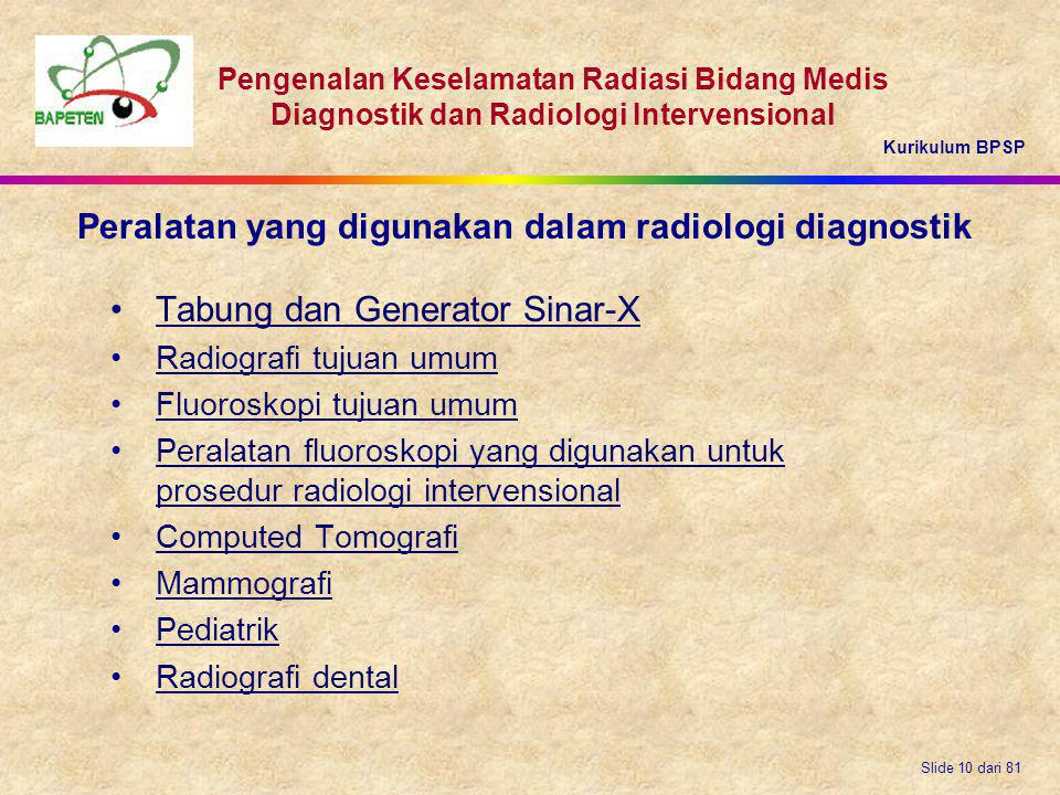 Kurikulum BPSP Pengenalan Keselamatan Radiasi Bidang Medis Diagnostik dan Radiologi Intervensional Slide 10 dari 81 Tabung dan Generator Sinar-X Radio