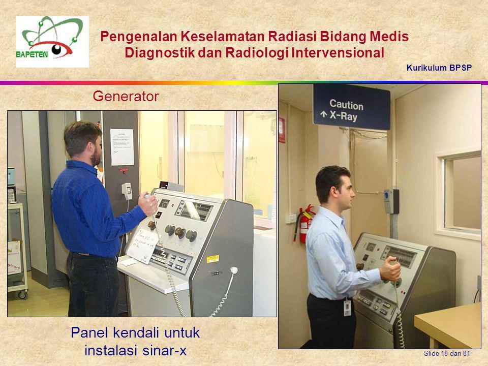 Kurikulum BPSP Pengenalan Keselamatan Radiasi Bidang Medis Diagnostik dan Radiologi Intervensional Slide 18 dari 81 Generator Panel kendali untuk inst