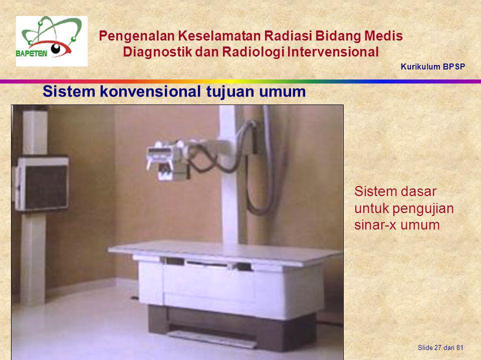 Kurikulum BPSP Pengenalan Keselamatan Radiasi Bidang Medis Diagnostik dan Radiologi Intervensional Slide 27 dari 81 Sistem dasar untuk pengujian sinar