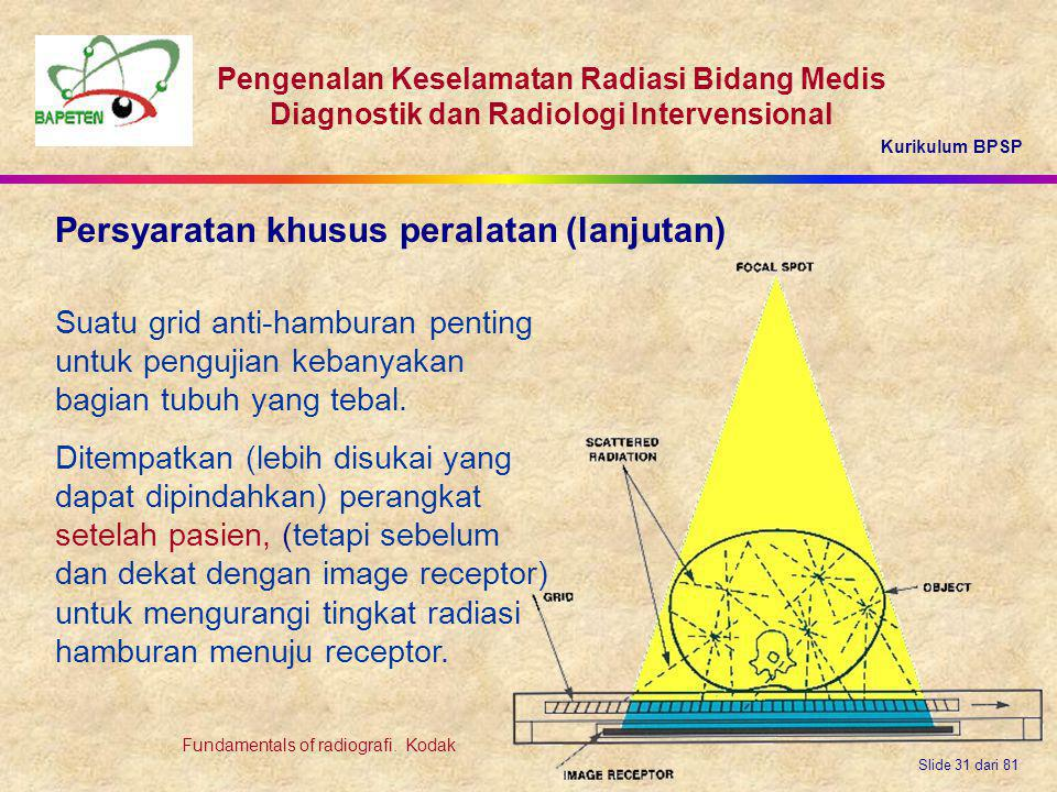 Kurikulum BPSP Pengenalan Keselamatan Radiasi Bidang Medis Diagnostik dan Radiologi Intervensional Slide 31 dari 81 Suatu grid anti-hamburan penting u