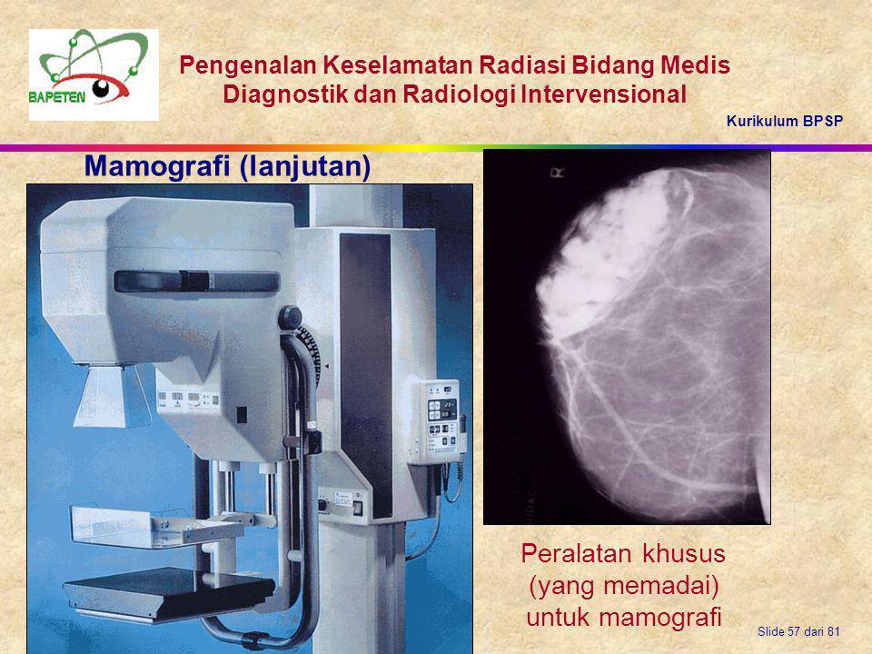 Kurikulum BPSP Pengenalan Keselamatan Radiasi Bidang Medis Diagnostik dan Radiologi Intervensional Slide 57 dari 81 Peralatan khusus (yang memadai) un