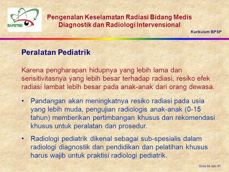Kurikulum BPSP Pengenalan Keselamatan Radiasi Bidang Medis Diagnostik dan Radiologi Intervensional Slide 64 dari 81 Karena pengharapan hidupnya yang l