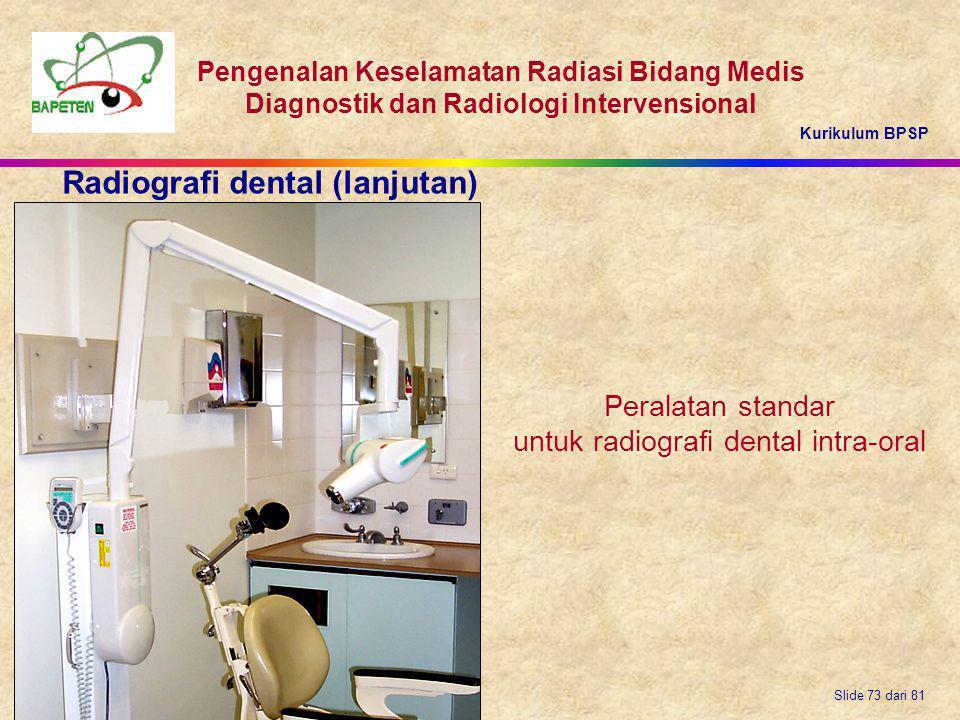Kurikulum BPSP Pengenalan Keselamatan Radiasi Bidang Medis Diagnostik dan Radiologi Intervensional Slide 73 dari 81 Peralatan standar untuk radiografi