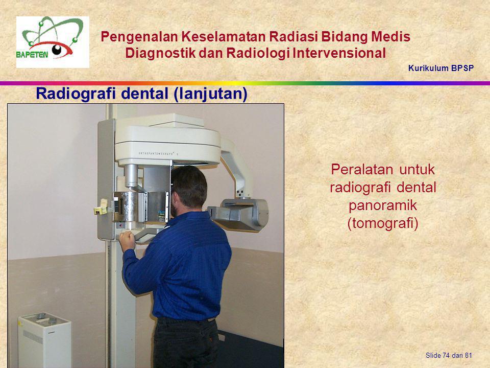 Kurikulum BPSP Pengenalan Keselamatan Radiasi Bidang Medis Diagnostik dan Radiologi Intervensional Slide 74 dari 81 Peralatan untuk radiografi dental