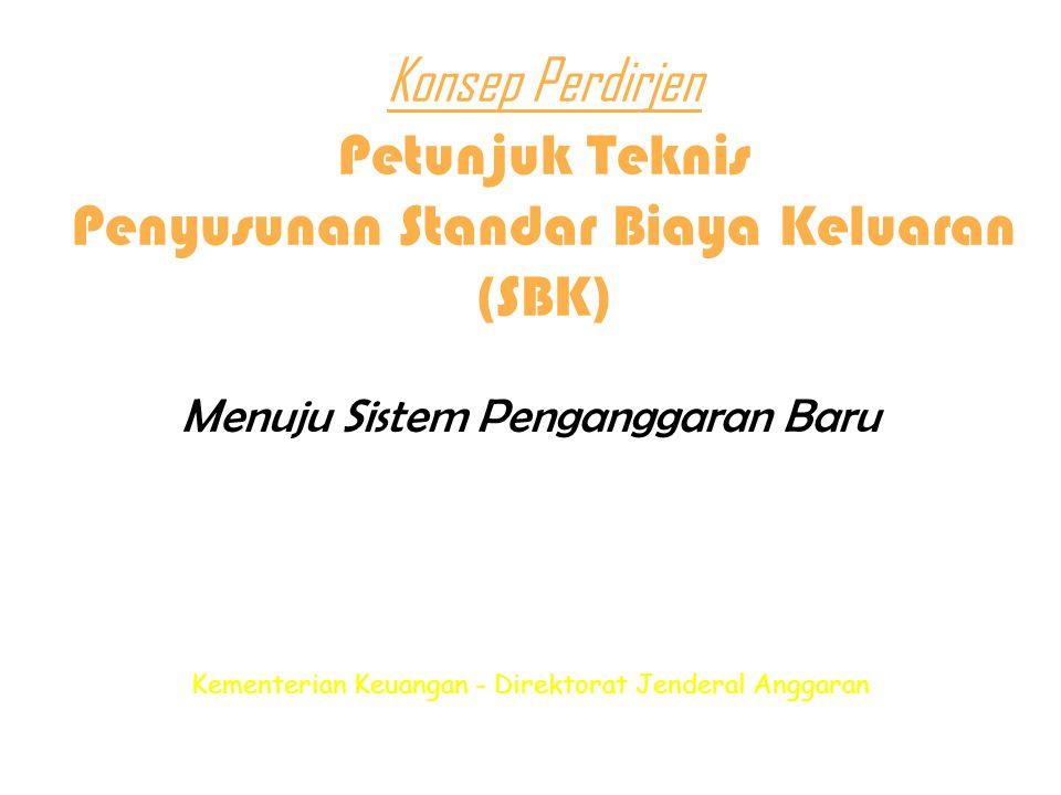 Contoh SBK Dalam Rumusan Output Dalam Struktur SBK JenisUraian Kegiatan Output Pengembangan Sistem Penganggaran 1.Peraturan Bidang Penganggaran  SBK 2.Rekomendasi Kebijakan Bidang Penganggaran 3.Sistem Aplikasi Bidang Penganggaran 4.Laporan Kajian, Monev, dan Kegiatan Bidang Penganggaran JenisUraianVolSatuanAlokasi Dana Output Sub Output Tahapan Peraturan Bidang Penganggaran PMK Juknis Penyusunan RKA 1.DIM Sinkronisasi Penganggaran 2.Penyusunan Draft PMK 3.Finalisasi 4.Sosialisasi 4141 PMK Rp5.000.000.000,- Rp1.500.000.000,- Rpxxx,-